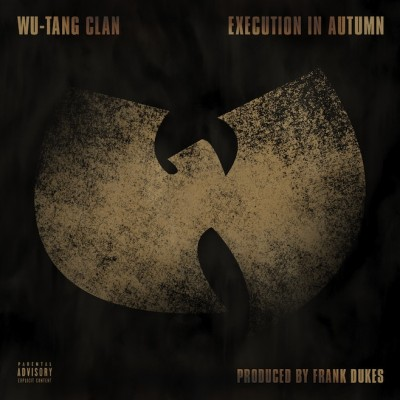 Wu-Tang Clan – Execution In Autumn (VLS) (2013) (FLAC + 320 kbps)