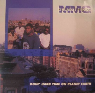 2 Black 2 Strong MMG – Doin' Hard Time On Planet Earth (CD) (1991) (FLAC + 320 kbps)