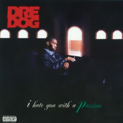 Dre Dog – I Hate You With A Passion (CD) (1995) (FLAC + 320 kbps)
