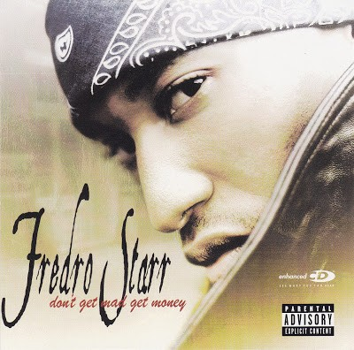 Fredro Starr – Don't Get Mad Get Money (CD) (2003) (FLAC + 320 kbps)