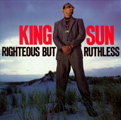 King Sun – Righteous But Ruthless (CD) (1990) (FLAC + 320 kbps)
