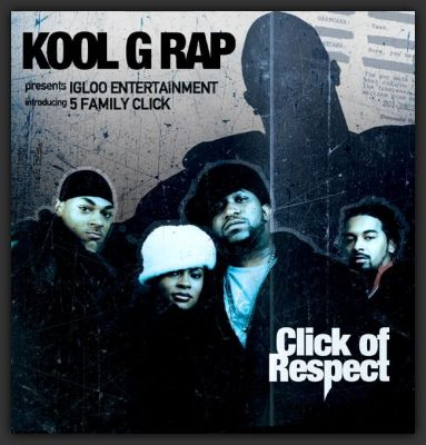 Kool G Rap Presents: 5 Family Click – Click Of Respect (CD) (2003) (FLAC + 320 kbps)