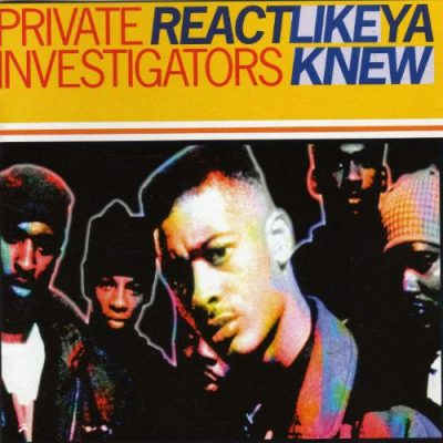 Private Investigators – Re-Act Like Ya Knew (CD) (1993) (FLAC + 320 kbps)
