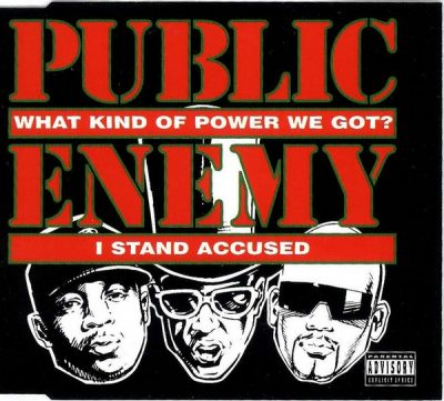 Public Enemy – What Kind Of Power We Got? / I Stand Accused (CDS) (1994) (FLAC + 320 kbps)