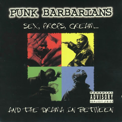 Punk Barbarians – Sex, Props, Cream… & The Drama In Between (CD) (1996) (FLAC + 320 kbps)