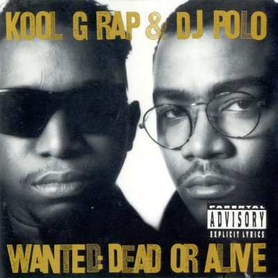 Kool G Rap & DJ Polo – Wanted: Dead Or Alive (Special Edition) (2xCD) (1990-2007) (FLAC + 320 kbps)