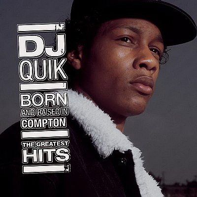 DJ Quik – Born & Raised In Compton: The Greatest Hits (CD) (2006) (FLAC + 320 kbps)