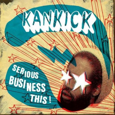 Kankick – Serious Business This! (CD) (2006) (FLAC + 320 kbps)