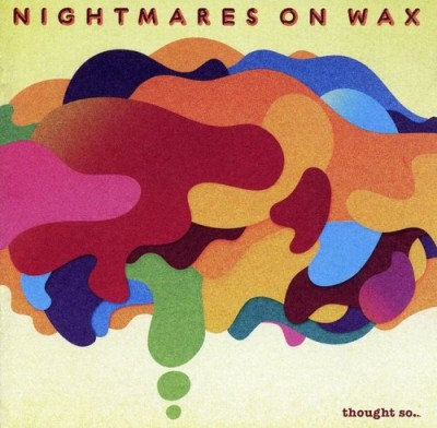 Nightmares on Wax – Thought So… (2008) (CD) (FLAC + 320 kbps)