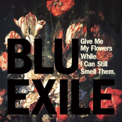 Blu & Exile – Give Me My Flowers While I Can Still Smell Them (CD) (2012) (FLAC + 320 kbps)