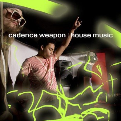 Cadence Weapon – House Music (2008) (Single) (320 kbps)