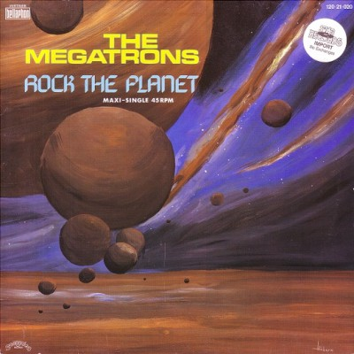 The Megatrons – Rock The Planet (VLS) (1986) (320 kbps)