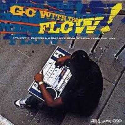 VA – Go With The Flow! Hip Hop Jams: 1987-1991 (CD) (2003) (FLAC + 320 kbps)