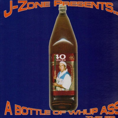 J-Zone – A Bottle Of Whup Ass: The EP (CD) (2000) (FLAC + 320 kbps)