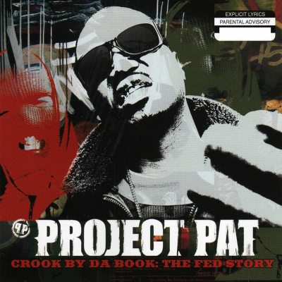 Project Pat – Crook By Da Book: The Fed Story (2006) (FLAC + 320 kbps)