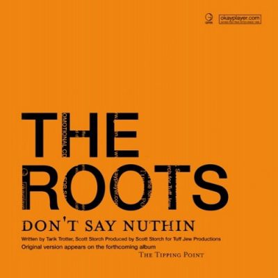 The Roots – Don't Say Nothing (Promo CDS) (2004) (FLAC + 320 kbps)