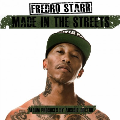 Fredro Starr – Made In The Streets (WEB) (2013) (320 kbps)