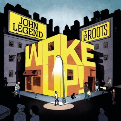 John Legend & The Roots – Wake Up! (CD) (2010) (FLAC + 320 kbps)