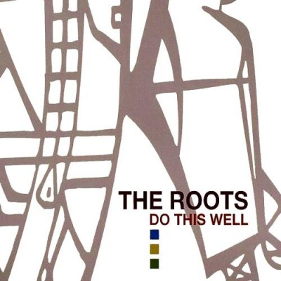 The Roots – Do This Well: Remixes & Rarities 1994-1999 (3xCD) (2004) (FLAC + 320 kbps)