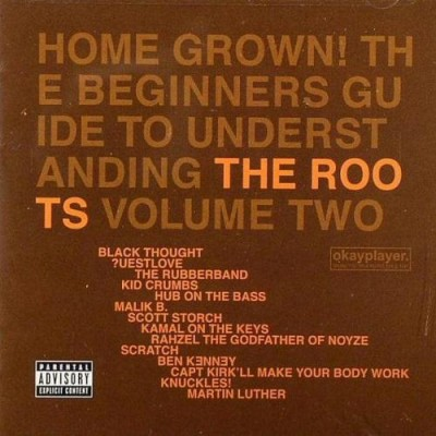 The Roots – Home Grown! The Beginners Guide To Understanding The Roots: Volume Two (CD) (2005) (FLAC + 320 kbps)
