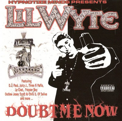 Lil Wyte – Doubt Me Now (CD) (2003) (FLAC + 320 kbps)
