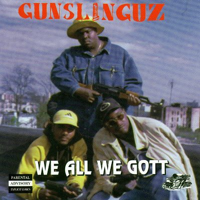 Gunslinguz – We All We Gott (CD) (1995) (FLAC + 320 kbps)