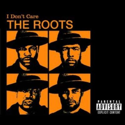 The Roots – I Don't Care (CDS) (2004) (FLAC + 320 kbps)