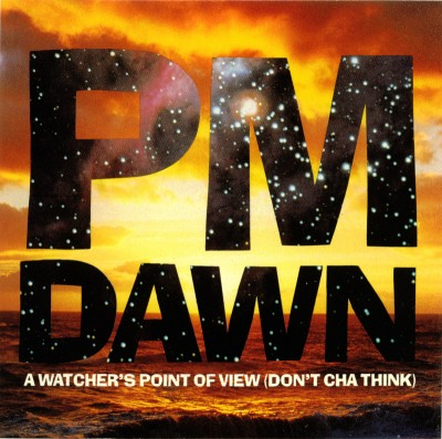 P.M. Dawn – A Watcher's Point Of View (Don't Cha Think) (CDS) (1991) (FLAC + 320 kbps)