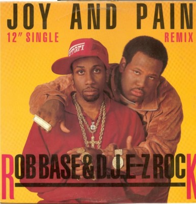Rob Base & D.J. E-Z Rock – Joy And Pain (Remix) (VLS) (1989) (FLAC + 320 kbps)