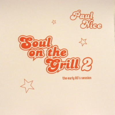 Paul Nice – Soul On The Grill 2: The Early 80's Session (2005) (CD) (FLAC + 320 kbps)