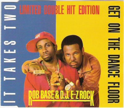 Rob Base & DJ E-Z Rock – Get On The Dance Floor / It Takes Two (CDS) (1988) (FLAC + 320 kbps)