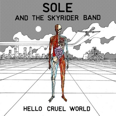 Sole And The Skyrider Band – Hello Cruel World (2011) (CD) (FLAC + 320 kbps)