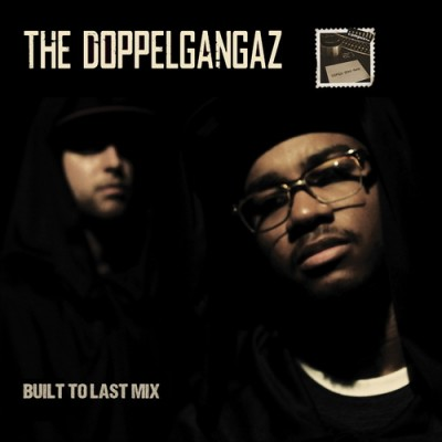 The Doppelgangaz – Built To Last Mix (2011) (320 kbps)