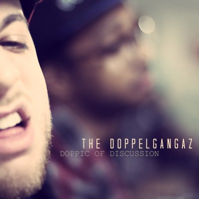 The Doppelgangaz – Doppic Of Discussion EP (WEB) (2012) (FLAC + 320 kbps)