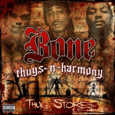 Bone Thugs-N-Harmony – Thug Stories (CD) (2006) (FLAC + 320 kbps)