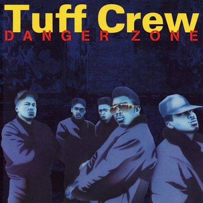 Tuff Crew ‎– Danger Zone (CD) (1988) (FLAC + 320 kbps)