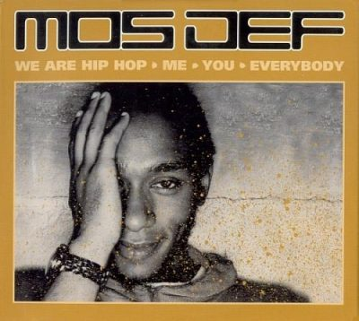 Mos Def – We Are Hip Hop • Me • You • Everybody (4xCD) (2002) (FLAC + 320 kbps)