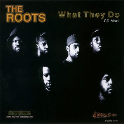 The Roots – What They Do (CDS) (1996) (FLAC + 320 kbps)