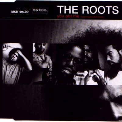 The Roots – You Got Me (CDM) (1999) (FLAC + 320 kbps)