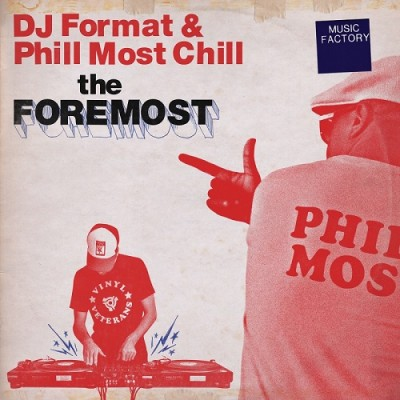 DJ Format & Phill Most Chill – The Foremost (CD) (2013) (FLAC + 320 kbps)