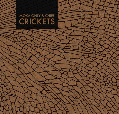 Chief & Moka Only – Crickets (WEB) (2011) (FLAC + 320 kbps)