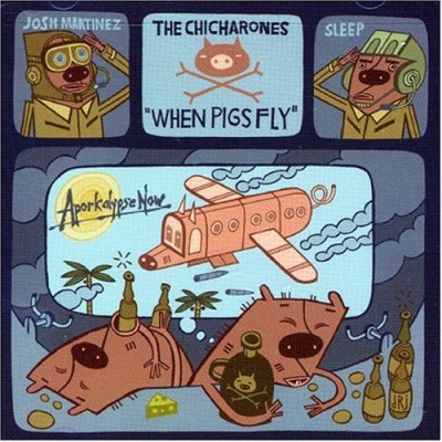 The Chicharones – When Pigs Fly (CD) (2005) (FLAC + 320 kbps)