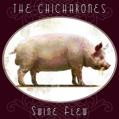 The Chicharones – Swine Flew (CD) (2012) (FLAC + 320 kbps)