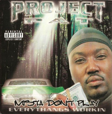 Project Pat – Mista Don't Play Everythangs Workin (CD) (2001) (FLAC + 320 kbps)