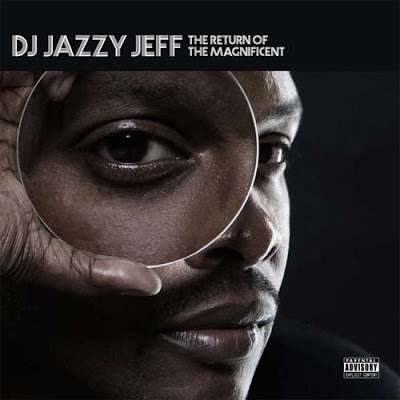 DJ Jazzy Jeff – Return Of The Magnificent (CD) (2007) (FLAC + 320 kbps)