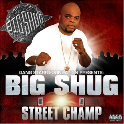 Big Shug – Street Champ (CD) (2007) (FLAC + 320 kbps)
