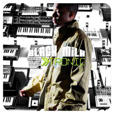 Black Milk – Tronic (CD) (2008) (FLAC + 320 kbps)