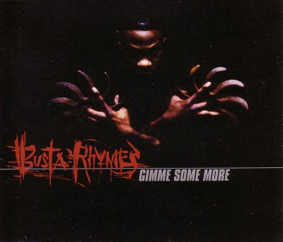 Busta Rhymes – Gimme Some More (CDS) (1998) (FLAC + 320 kbps)