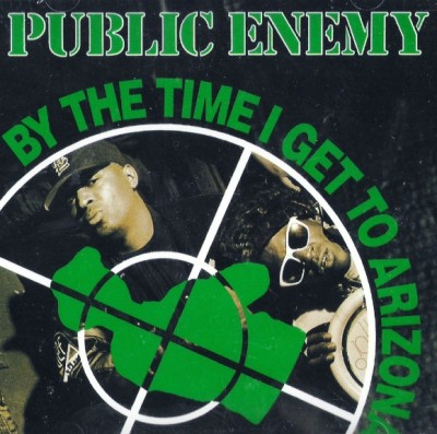 Public Enemy – By The Time I Get To Arizona (CDS) (1991) (FLAC + 320 kbps)