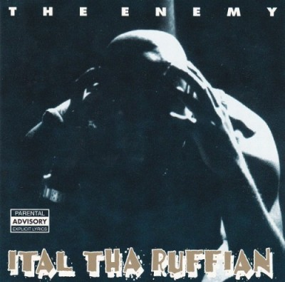 Ital Tha Ruffian – The Enemy (CD) (1995) (FLAC + 320 kbps)